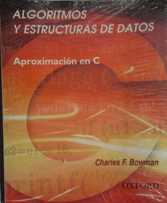 ALGORITMOS Y ESTRUCTURAS DE DATOS. APROXIMACION EN C