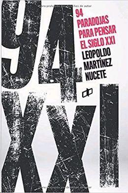 94 PARADOJAS PARA PENSAR EL SIGLO XXI