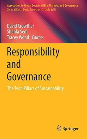 RESPONSIBILITY AND GOVERNANCE: THE TWIN PILLARS OF SUSTAINABILITY
