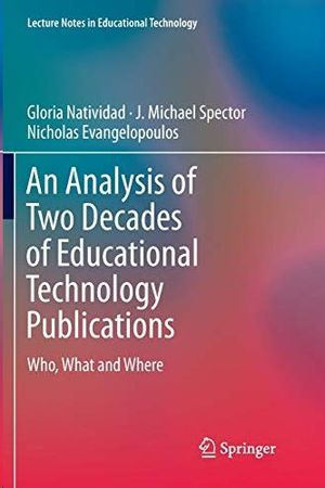 AN ANALYSIS OF TWO DECADES OF EDUCATIONAL TECHNOLOGY PUBLICATIONS: WHO, WHAT AND WHERE