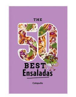 THE 50 BEST ENSALADAS
