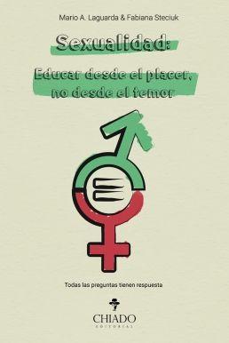 SEXUALIDAD: EDUCAR DESDE EL PLACER, NO DESDE EL TEMOR