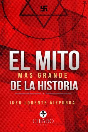 EL MITO MÁS GRANDE DE LA HISTORIA