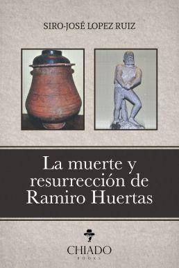 LA MUERTE Y RESURRECCION DE RAMIRO HUERTAS