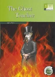 THE GHOST TEACHER (LEVEL 1 - 1º ESO)