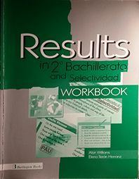 W. RESULTS IN 2º BACHILLERATO AND SELECTIVIDAD